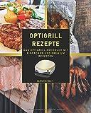 Optigrill Rezepte: Das Optigrill Kochbuch mit einfachen und Premium Rezepten