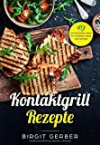 Kontaktgrill Rezepte: 49 schmackhafte Ideen für Sandwich, Steak und Gemüse